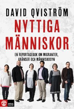 Nyttiga människor : en reportagebok om migranter, gränser och människosyn