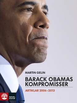 Barack Obamas kompromisser : artiklar 2006-2013
