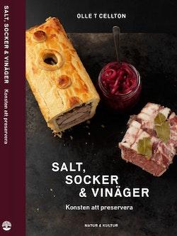 Salt, socker och vinäger : konsten att preservera