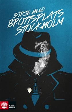 Brottsplats Stockholm : kriminalreportage