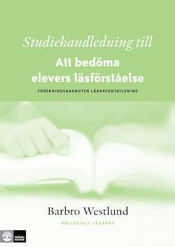 Studiehandledning till Att bedöma elevers läsförståelse : forskningsanknuten lärarfortbildning