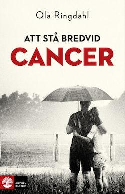 Att stå bredvid cancer