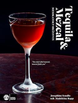 Tequila & mezcal : mexikanskt brännvin
