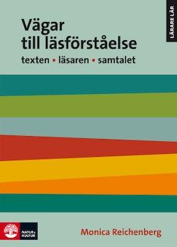 Vägar till läsförståelse : Texten Läsaren Samtalet  2:a utgåvan