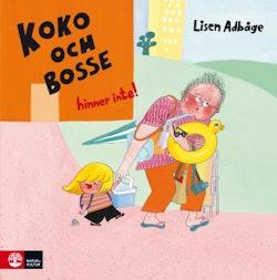 Koko och Bosse hinner inte