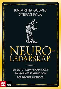 Neuroledarskap : effektivt ledarskap byggt på hjärnforskning och beprövade metoder