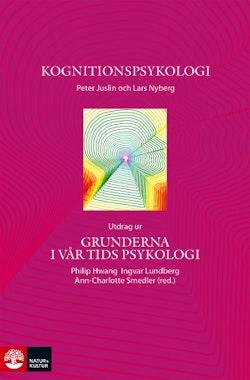 Kognitionspsykologi : Utdrag ur Grunderna i vår tids psykologi