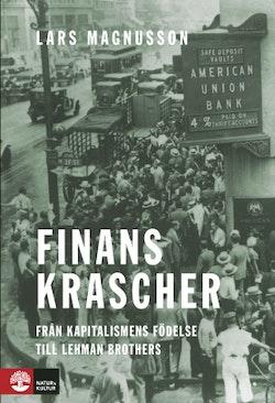 Finanskrascher : Från kapitalismens födelse till Lehman Brothers