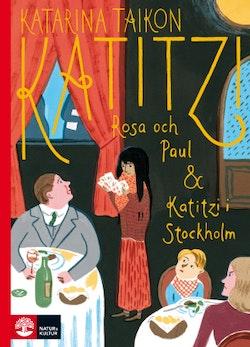 Katitiz, Rosa och Paul ; Katitzi i Stockholm