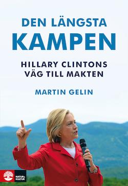 Den längsta kampen : Hillary Clintons väg till makten