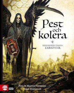 Pest och kolera : historiens värsta farsoter