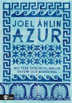 Azur : Mat från Sydeuropa, Mellanöstern och Nordafrika