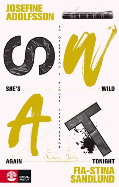 She's wild again tonight : en operation i August Strindbergs