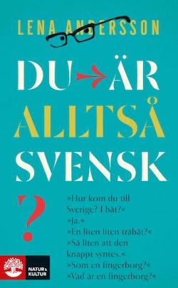 Du är alltså svensk? : en triptyk