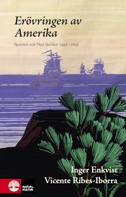 Erövringen av Amerika : Spanien och Nya världen 1492-1580