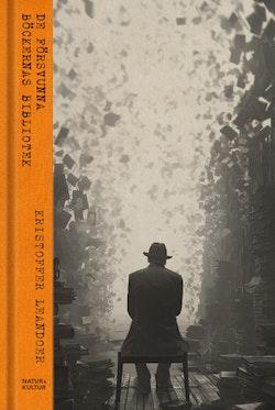 De försvunna böckernas bibliotek : 13 episoder i fiktionernas liv