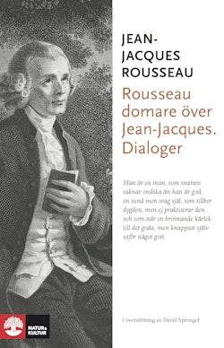 Rousseau domare över Jean-Jacques : dialoger