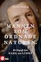 Mannen som ordnade naturen : en biografi över Carl von Linné