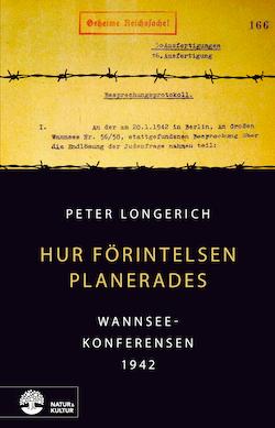 Hur Förintelsen planerades : Wannseekonferensen 1942