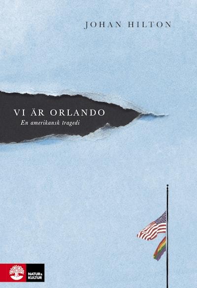 Vi är Orlando : en amerikansk tragedi