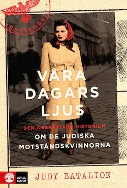 Våra dagars ljus : Den oberättade historien om de judiska motståndskvinnorn