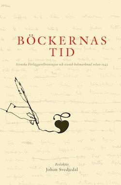 Böckernas tid : svenska förläggareföreningen och svensk bokmarknad sedan 1943