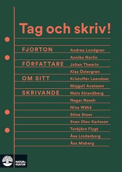 Tag och skriv! : fjorton författare om sitt skrivande