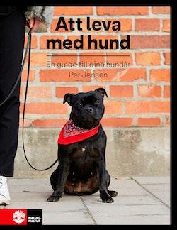 Att leva med hund : en guide till dina hundår