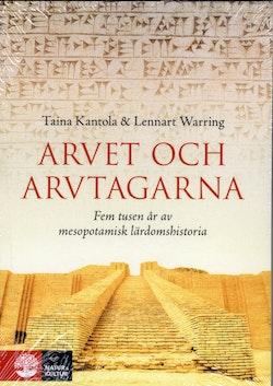 Arvet och arvtagarna : fem tusen år av mesopotamisk lärdomshistoria