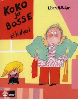 Koko ja Bosse ei halva