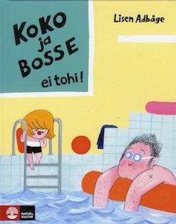 Koko ja Bosse ei tohi