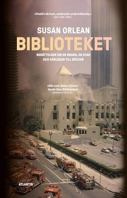 Biblioteket : berättelsen om en brand, en stad och kärleken till böcker