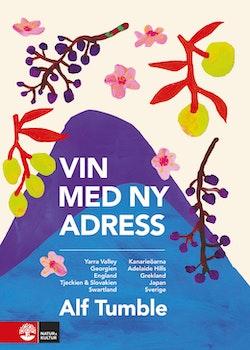 Vin med ny adress : Yarra Valley, Georgien, England, Tjeckien & Slovakien, Swartland, Kanarieöarna, Adelaide Hills, Grekland, Japan, Sverige