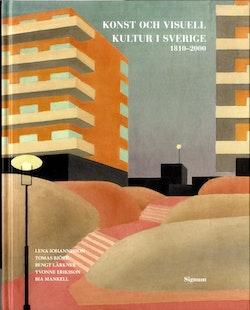 Konst och visuell kultur i Sverige : 1810-2000