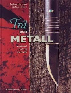 Trä och metall : material, verktyg, metoder