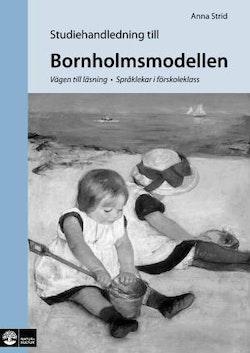 Bornholmsmodellen : vägen till läsning - språklekar i förskoleklass Studiehandledning
