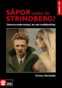 Såpor istället för Strindberg? : litteraturundervisning i ett nytt medielandskap