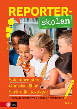 Reporterskolan : Sök information, granska källor och skriv olika texter