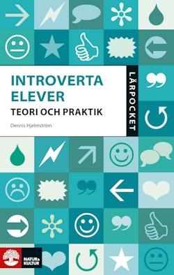 Lärpocket Introverta elever : teori och praktik
