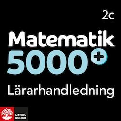 Matematik 5000+ Kurs 2c Lärarhandledning Webb