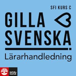 Gilla svenska C Lärarhandledning Webb