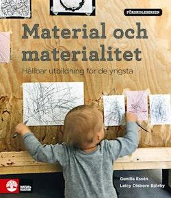 Förskoleserien Material och materialitet : Hållbar utbildning för de yngsta
