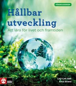 Förskoleserien Hållbar utveckling : Att lära för livet och framtiden