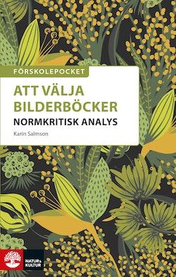 Förskolepocket Att välja bilderböcker : Normkritisk analys