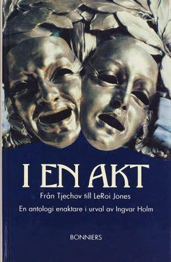 Alla Ti Kl/I en akt: Från Tjechov till LeRoi Jones: en antologi enaktare