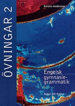 Engelsk gymnasiegrammatik Övningar 2 (med facit)