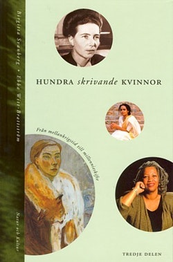 Hundra skrivande kvinnor Del 3, Från mellankrigstid till millennieskifte