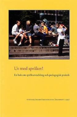 Ut med språket! : en bok om språkutveckling och pedagogisk praktik