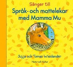 Sånger till : Språk och mattelekar med Mamma Mu