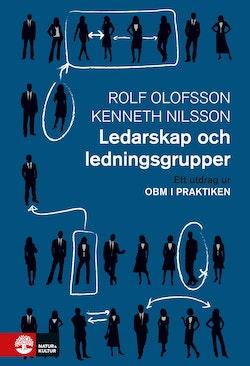 Ledarskap och ledningsgrupper : Utdrag ur OBM i praktiken